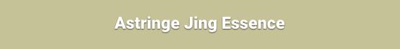 Astringe Jing Essence
