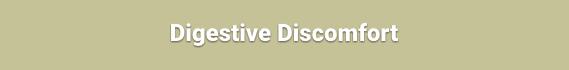 Digestive Discomfort